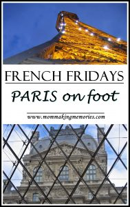 Exploring Paris on foot. Day 2 of French Fridays