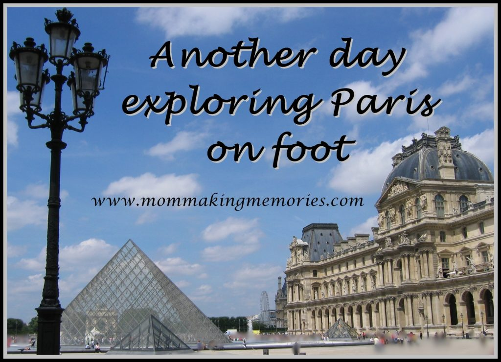 Another day exploring Paris on foot. www.mommakingmemories.com