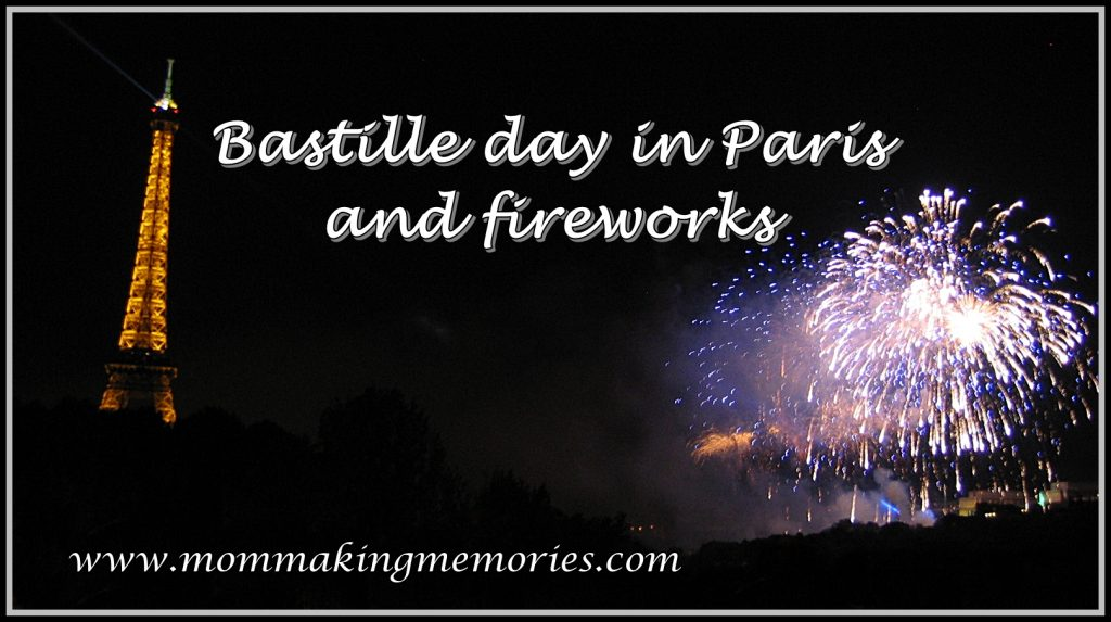 Bastille day in Paris and fireworks. www.mommakingmemories.com
