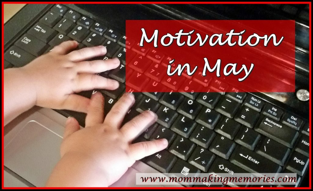 Motivation in May. www.mommakingmemories.com